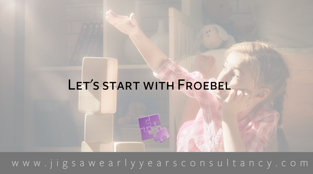 Module 9: Let's Start with Froebel